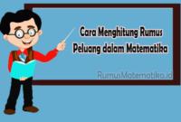 Cara Menghitung Rumus Peluang dalam Matematika