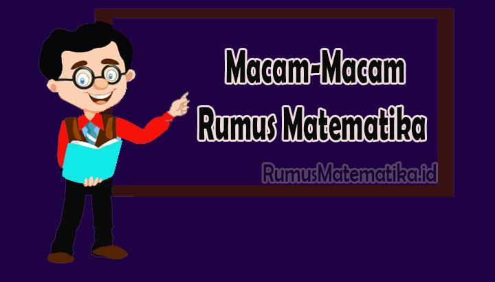 Macam-Macam Rumus Matematika