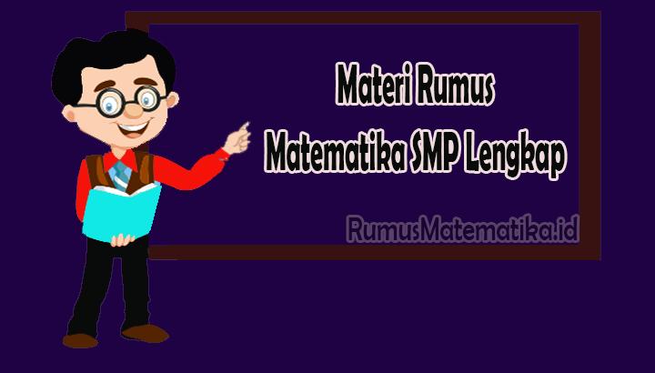 Materi Rumus Matematika SMP Lengkap
