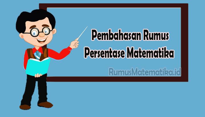 Pembahasan Rumus Persentase Matematika