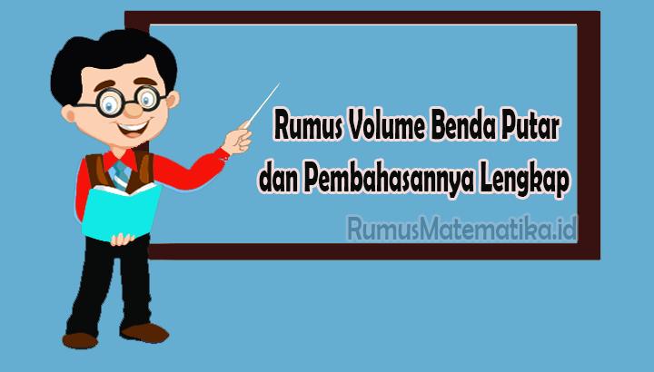 Rumus Volume Benda Putar dan Pembahasannya Lengkap