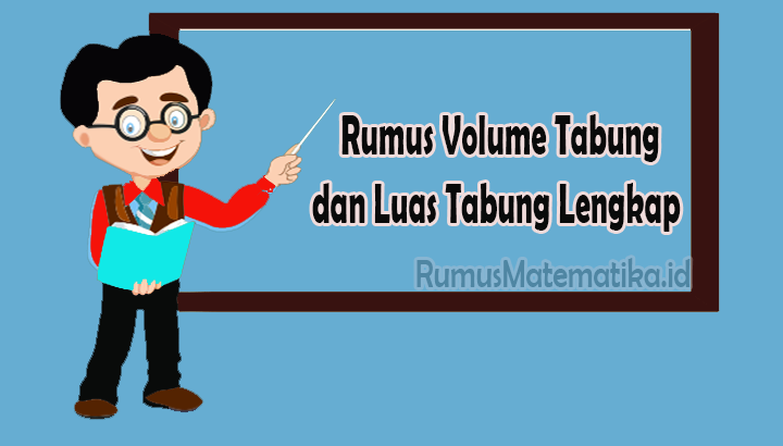 Rumus Volume Tabung dan Luas Tabung