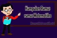 Kumpulan Rumus-rumus Matematika