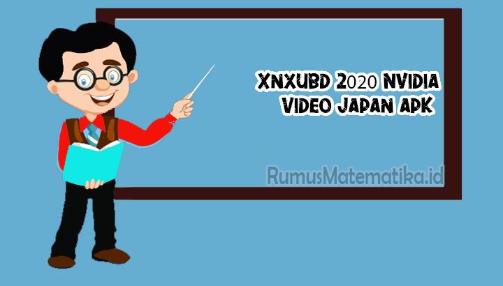Xnxubd 2020 Nvidia Video Japan apk