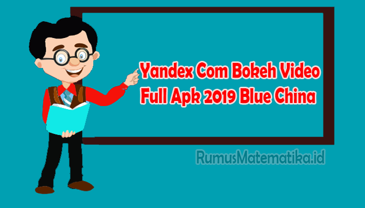 Yandex Com Bokeh Video Full Apk 2019 Blue China
